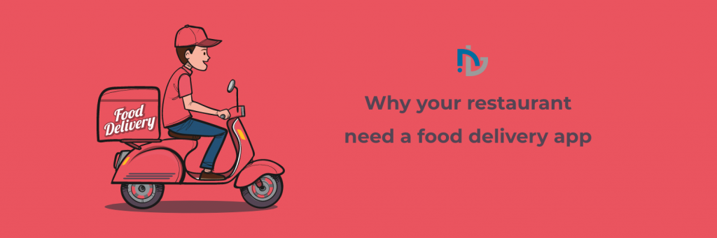 Why your restaurant need a food delivery app