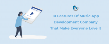 10 Features Of Music App Development Company That Make Everyone Love It