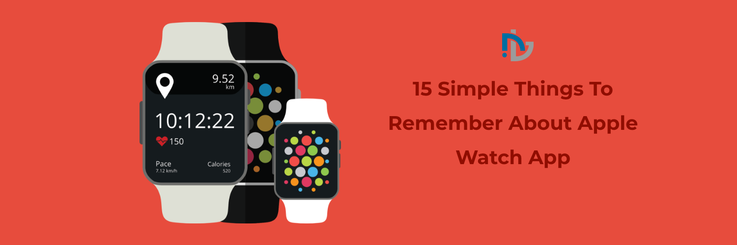 15 Simple Things To Remember About Apple Watch App