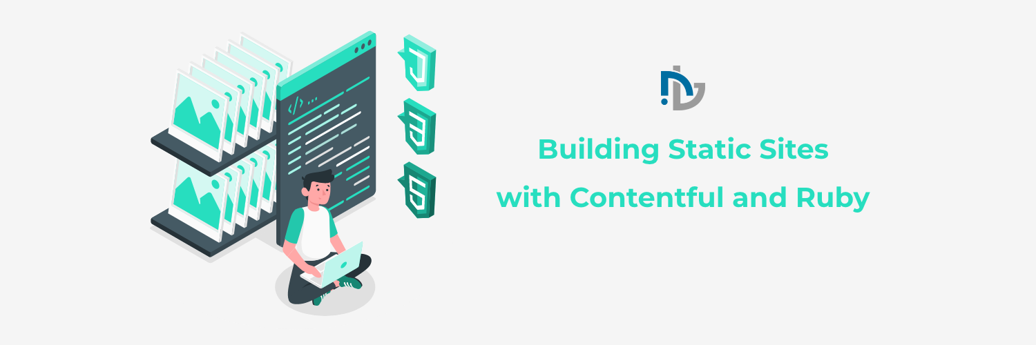 Building Static Sites with Contentful and Ruby