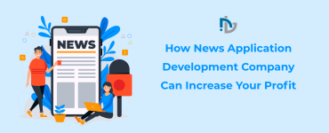 How News Application Development Company Can Increase Your Profit