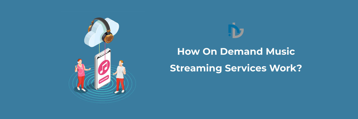 How On Demand Music Streaming Services Work