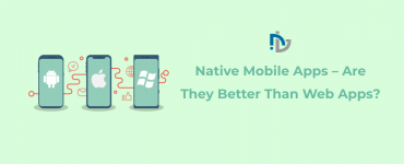 Native Mobile Apps - Are They Better Than Web Apps?
