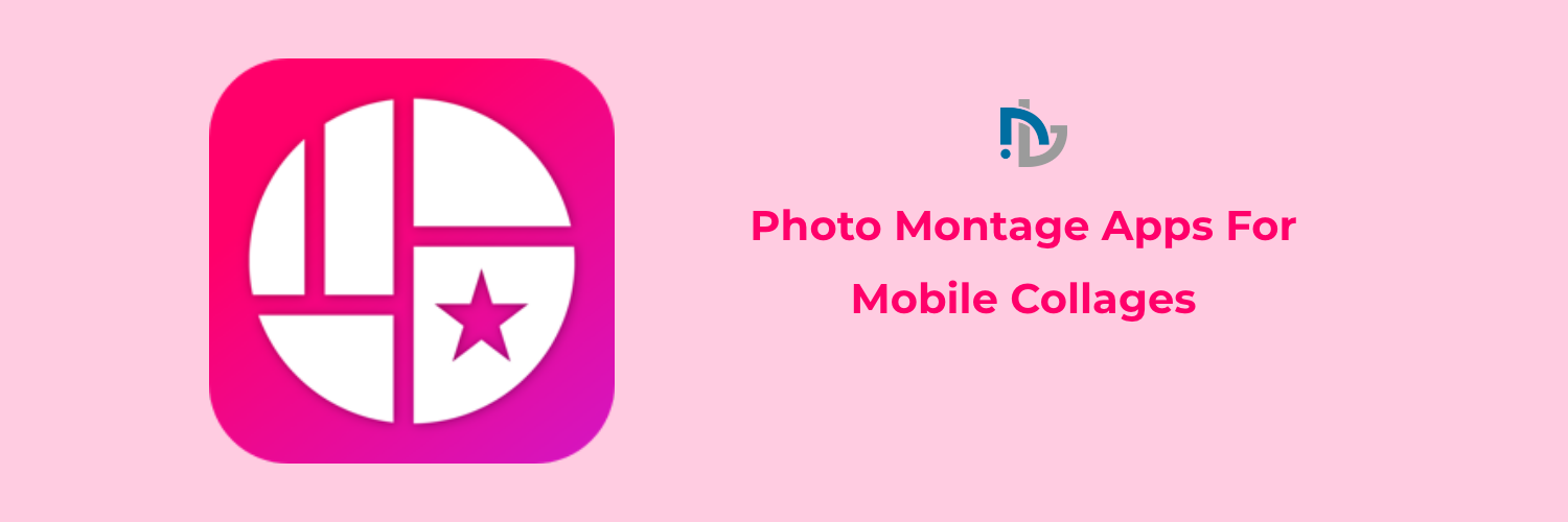 Photo Montage Apps For Mobile Collages