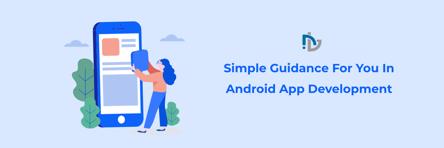 Simple Guidance For You In Android App Development