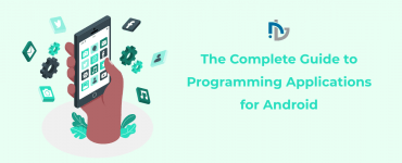 The Complete Guide to Programming Applications for Android