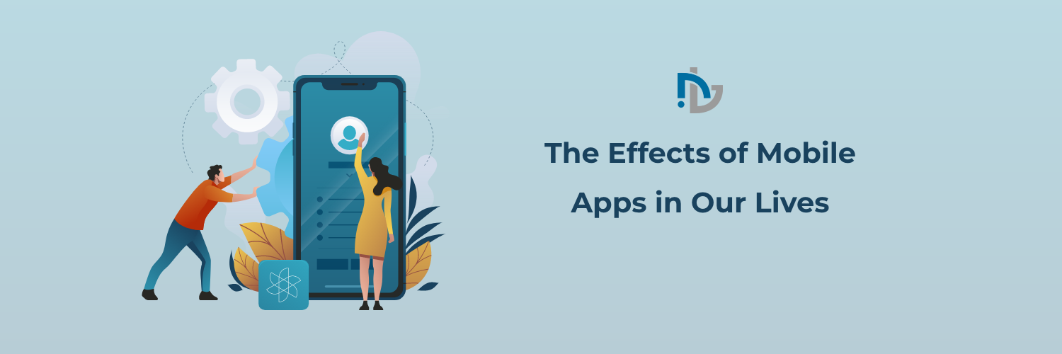 The Effects of Mobile Apps in Our Lives