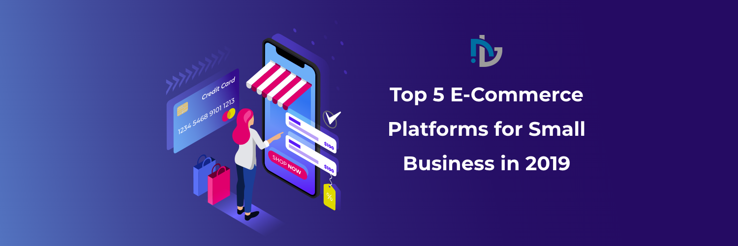 Top 5 E-Commerce Platforms for Small Business in 2020