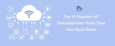 Top 10 Popular IoT Development Tools That You Must Know